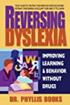 Reversing Dyslexia: Your Guide to Hel...