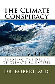 The Climate Conspiracy (English Edition) par [Robert, Dr.]