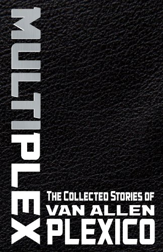 multiplex-the-collected-stories-of-van-allen-plexico