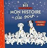 Telecharger Livres LES 101 DALMATIENS Mon Histoire du Soir L histoire du film (PDF,EPUB,MOBI) gratuits en Francaise