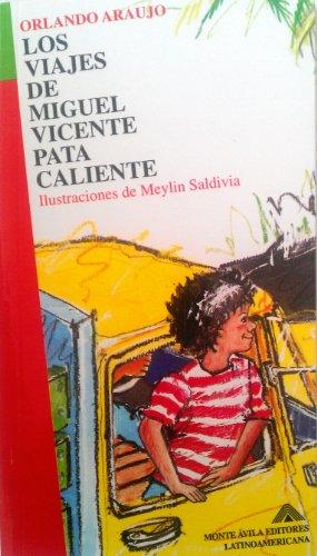 Los Viaje De Miguel Vicente Pata Caliente par Orlando Araujo