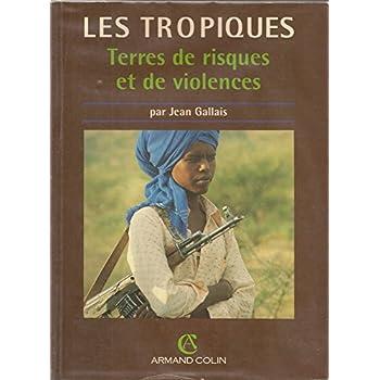 LES TROPIQUES. Terres de risques et de violence