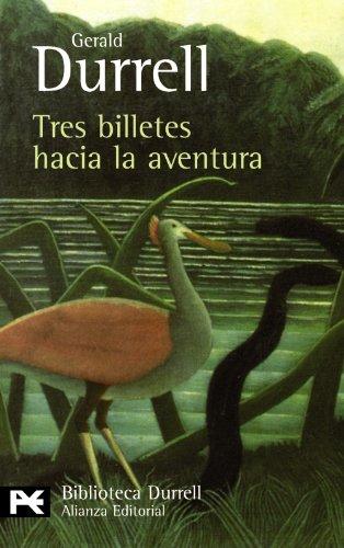 Tres billetes hacia la aventura (El Libro De Bolsillo - Bibliotecas De Autor - Biblioteca Durrell) por Gerald Durrell