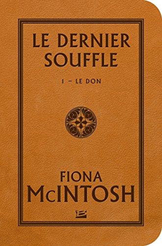 Le Don: LE DERNIER SOUFFLE T1 par FIONA MC INTOSH