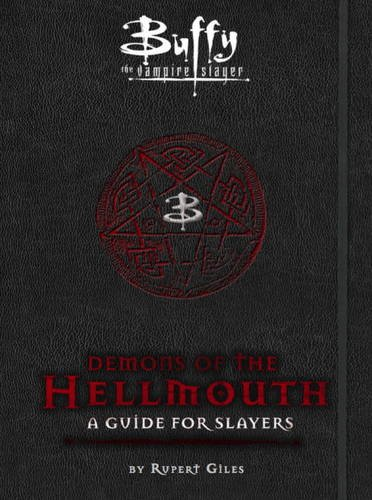Demons of the Hellmouth: A Guide for Slayers