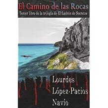 El Camino de las Rocas: Tercer libro de la trilogía de El Ladrón de Secretos: Volume 3