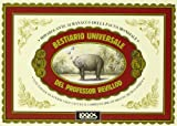 Bestiario universale del professor Revillod. Mirabolante almanacco della fauna mondiale. Ediz. illustrata
