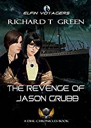 ELFIN VOYAGERS BOOK 5 - The Revenge of Jason Grubb (ELFIN VOYAGERS SERIES)
