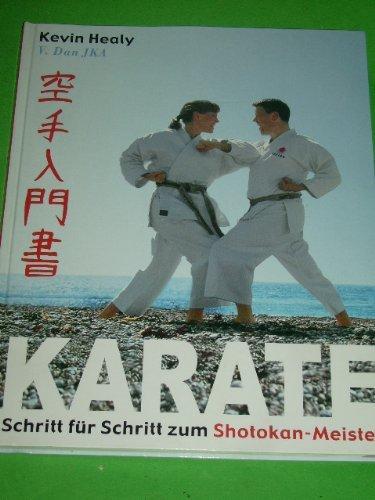 Karate Schritt für Schritt zum Shotokan - Meister [Taschenbuch] by Kevin Heal...