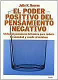 Poder positivo del pensamiento negativo, el (Divulgacion - Autoayuda)