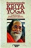 Kriya Yoga. Einfuehrung in den geistigen Weg Sri Yukteswars und Yoganandas (Kailash Buch)