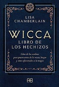 Wicca, libro de los hechizos: