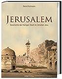 Jerusalem: Geschichte der Heiligen Stadt im Zeitalter Jesu - Bernd Kollmann