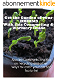 Get the Garden of your Dreams with this Composting and Wormery Guide! (English Edition)