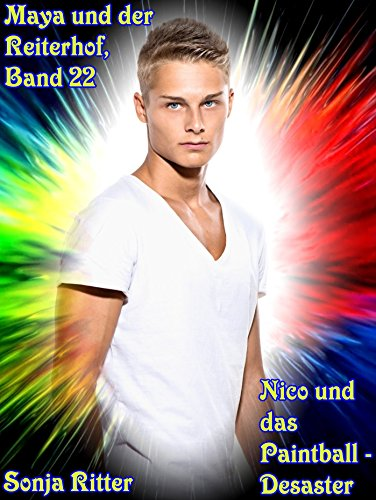 Nico und das Paintball - Desaster (Maya und der Reiterhof 22)