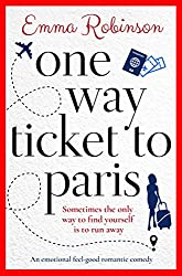One Way Ticket to Paris: An emotional feel good romantic comedy