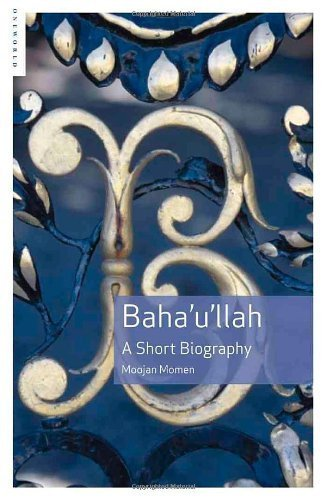 Baha'u'llah: A Short Biography by Momen, Moojan (2007) Paperback