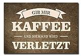 Hochwertiges Metallschild 30 x 20 cm aus Alu Verbund Gib mir Kaffee und niemand...
