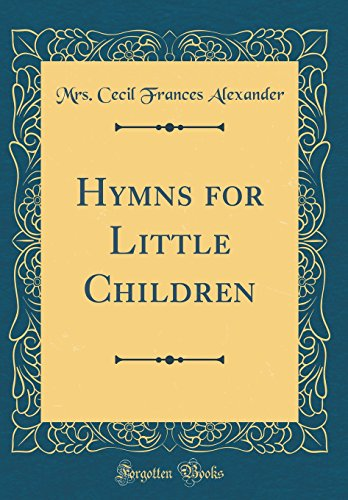 Hymns for Little Children (Classic Reprint)