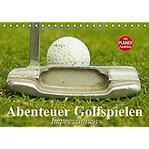 Abenteuer Golfspielen. Impressionen (Tischkalender 2018 DIN A5 quer): Faszinierende Sportart und Breitensport für jedes Alter (Geburtstagskalender, 14 Seiten ) (CALVENDO Sport)