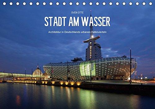 Stadt am Wasser (Tischkalender 2018 DIN A5 quer): Architektur in Deutschlands urbanen Hafenvierteln (Monatskalender, 14 Seiten ) (CALVENDO Orte) [Kalender] [Apr 01, 2017] Otte, Sven