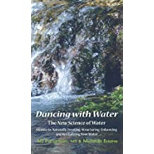 Dancing with Water: The New Science of Water (English Edition)