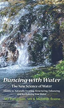 Dancing with Water: The New Science of Water (English Edition) de [Pangman, MJ, Melanie Evans]