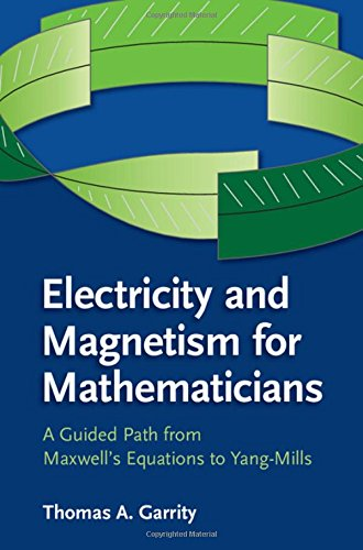 Electricity and Magnetism for Mathematicians: A Guided Path from Maxwell's Equations to Yang–Mills