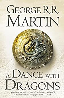 A Song of Ice and Fire (5) – A Dance With Dragons: Book 5 by [Martin, George R. R.]