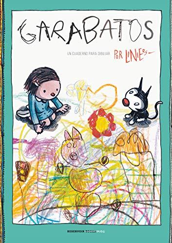Garabatos: Un cuaderno para dibujar (Reservoir Kids) por Liniers