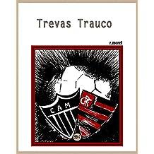 """Trevas Trauco (Coleção """"Campanha do Flamengo no Brasileirão 2017"""") (Portuguese Edition)"""