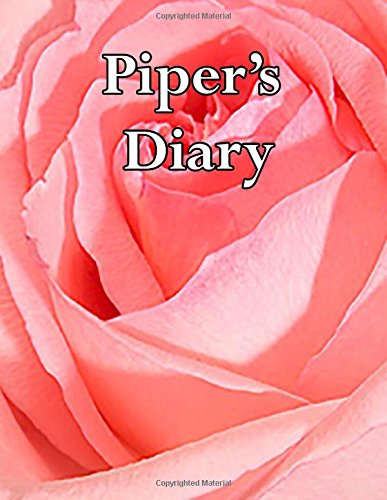 Piper's Diary: 300 Lined Cream Pages in Library Quality Bound Diary to Write Your Most Personal Thoughts