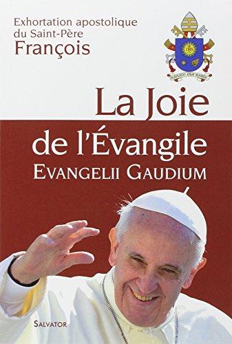 La joie de l'évangile, Evangelii gaudium (Vie Joie De)