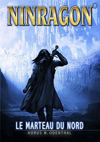 La Série NINRAGON 01: Le Marteau du Nord de Horus W. Odenthal 2017