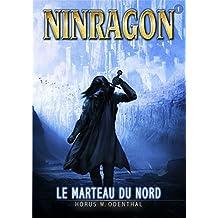 NINRAGON 01: Le Marteau du Nord (NINRAGON – La Série) (French Edition)