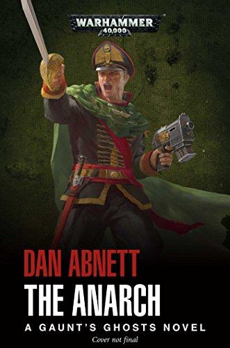 Gaunt's Ghosts: The Anarch por Dan Abnett