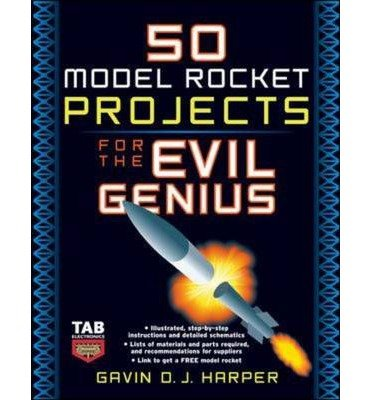 [ 50 MODEL ROCKET PROJECTS FOR THE EVIL GENIUS (EVIL GENIUS) - GREENLIGHT ] By Harper, Gavin D J ( Author ) ( 2006 ) { Paperback }