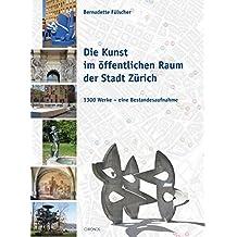 Die Kunst im öffentlichen Raum der Stadt Zürich: 1300 Werke – Eine Bestandesaufnahme