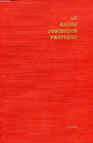 LE GUIDE JURIDIQUE PRATIQUE- Code civil, Loyers d'habitation, Baux commerciaux, Code de procédure Civile, Code de commerce, Code des Douanes... par PRUVOST PIERRE
