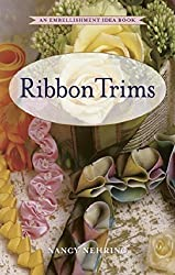 Ribbon Trims: An Embellishment Idea Book (Embellishment Idea Books) by Nancy Nehring (1999-09-01)
