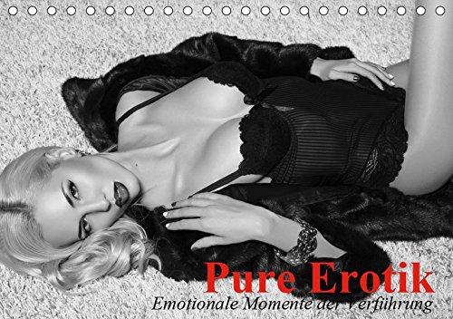 Pure Erotik. Emotionale Momente der Verführung (Tischkalender 2019 DIN A5 quer): Traumfrauen in schwarz-weiß für sinnliche Stunden (Monatskalender, 14 Seiten ) (CALVENDO Menschen)