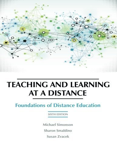 Teaching and Learning at a Distance: Foundations of Distance Education, 6th Edition (2014-10-01)