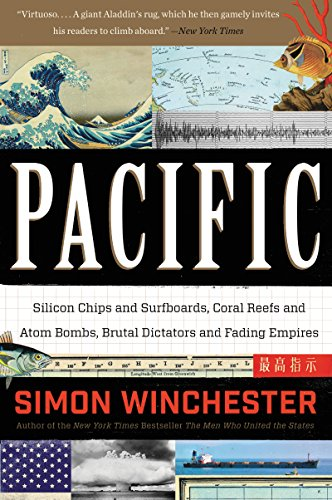 Pacific: Silicon Chips and Surfboards, Coral Reefs and Atom Bombs, Brutal Dictators, Fading Empires, and the Coming Collision of the World's Superpowers (English Edition) -