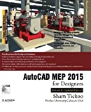 AutoCAD MEP 2015 for Designers by Prof. Sham Tickoo Purdue Univ. (2014-12-18)