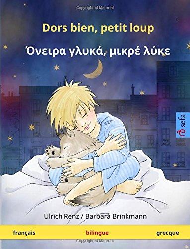 Dors bien, petit loup – Ónira khlyká, mikré lýke (français – grecque): Livre bilingue pour enfants à partir de 2-4 ans (Sefa albums illustrés en deux langues) por Ulrich Renz