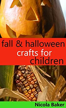 Fall and Halloween Crafts for Children by [Baker, Nicola]
