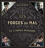 """Le monde des sorciers de J.K. Rowling """"Les Forces du Mal"""" Le carnet magique"""