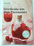 Geschenke aus dem Thermomix Original Vorwerk Thermomix Rezepte TM31 TM5