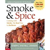 Smoke & Spice: Cooking with Smoke, the Real Way to Barbecue (Non) by Cheryl Alters Jamison (2003-04-01)