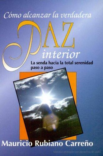 Cómo alcanzar la verdadera paz interior por Mauricio Rubiano Carreño